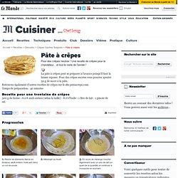 Pâte à Crêpes sucrées - Recette de la pâte à crêpes sucrées