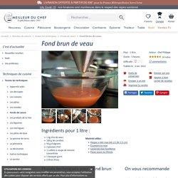 Fond brun de veau - La recette illustrée - Meilleur du Chef