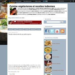 Recette indienne de tofu aux petits oignons