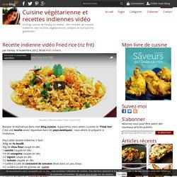 Recette indienne vidéo Fried rice (riz frit)