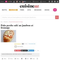 Recette Pain perdu salé au jambon et fromage (facile, rapide)