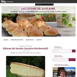 Gâteau de Savoie (recette kitchenaid) - Cuisine Guylaine