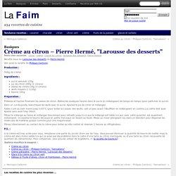 """Recette » Crème au citron – Pierre Hermé, """"Larousse des desserts"""" »"""
