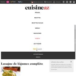 Recette Lasagne de légumes complète (facile, rapide)