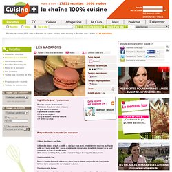 Recette Les macarons - CUISINE TV