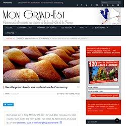 Recette pour réussir vos madeleines de Commercy - Mon Grand Est