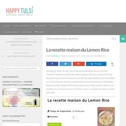 La recette maison du Lemon Rice - Happy Tulsi