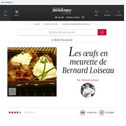 Les œufs en meurette de Bernard Loiseau - une recette Terroir