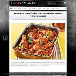 Idées recette mexicaine pour une cuisine saine et riche en saveurs