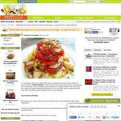 Recette Millefeuille de tomate aux douze saveurs (hommage - ou pied de nez? -à Alain Passard) par A boire et à manger