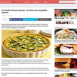 La recette minceur du jour : la tarte aux courgettes express