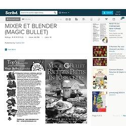 RECETTE POUR MIXER ET BLENDER (MAGIC BULLET)
