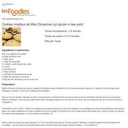 Recette de Cookies moelleux de Marc Grossman (un gouter a new york)