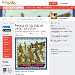 Recette de Mousse de foie gras de canard au siphon