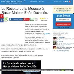 La Recette de la Mousse à Raser Maison Enfin Dévoilée.
