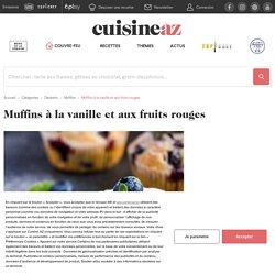 Recette Muffins à la vanille et aux fruits rouges