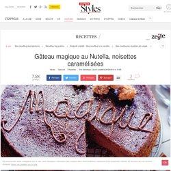 Recette du gâteau magique au Nutella, noisettes caramélisées - L'Express Styles