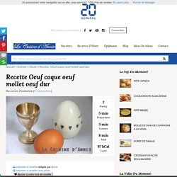 Recette Oeuf coque oeuf mollet oeuf dur
