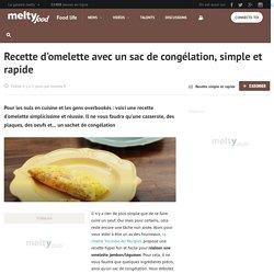 Recette d'omelette avec un sac de congélation, simple et rapide
