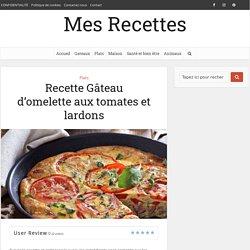 Recette Gâteau d'omelette aux tomates et lardons