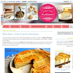 Gâteau basque : recette et origine du gâteau basque : Il était une fois la pâtisserie