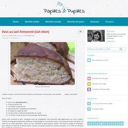 recette de pain au lait fermenté