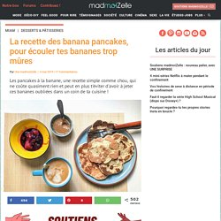 Recette des pancakes à la banane, simple, pas chère et anti-gaspi