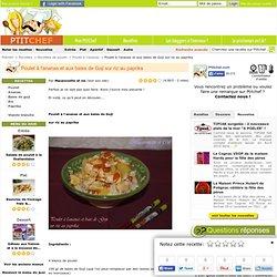 Recette Poulet à l'ananas et aux baies de Goji sur riz au paprika par Macaronette et cie
