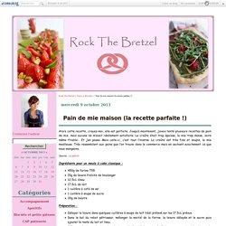 Pain de mie maison (la recette parfaite !) - Rock The Bretzel