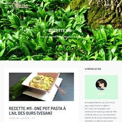 Recette #11 : One pot pasta à l'ail des ours (vegan) - La petite okara
