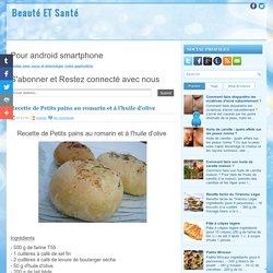 Recette de Petits pains au romarin et à l'huile d'olive ~ Beauté ET Santé