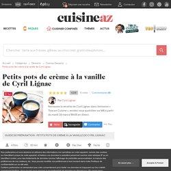 Recette Petits pots de crème à la vanille de Cyril Lignac