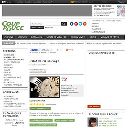 Recette Pilaf de riz sauvage : Plats d'accompagnement sur Coup de Pouce
