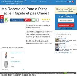 Ma Recette de Pâte à Pizza Facile, Rapide et pas Chère !