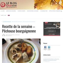 Recette de la semaine – Pôchouse bourguignonne