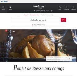 Recette poulet de bresse aux coings - Cuisine / Madame Figaro