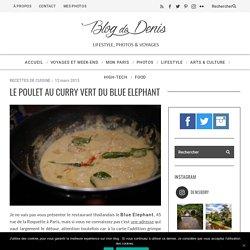 La recette du poulet au Curry vert du Blue Elephant