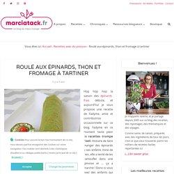 Roulé aux épinards, fromage frais et thon