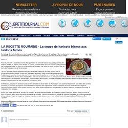 LA RECETTE ROUMAINE - La soupe de haricots blancs aux lardons fumés