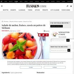 Recette de Salade de melon, fraises, cassis au poivre de Sichuan : la recette
