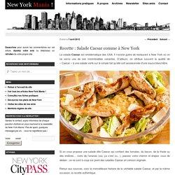 Recette : Salade Caesar comme à New York - NewYorkMania « NewYorkMania