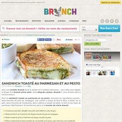 La recette du sandwich toasté au parmesan et au pesto sur Brunch.fr