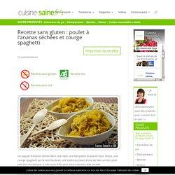 Recette sans gluten : poulet à l'ananas séchées et courge spaghetti - Cuisine saine