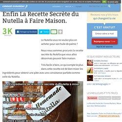 Enfin La Recette Secrète du Nutella à Faire Maison.