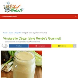 Recette secrète de vinaigrette César (style Renée's Gourmet)