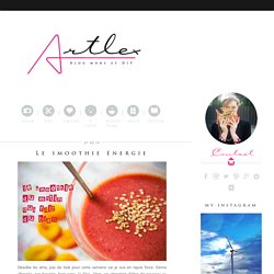 recette smoothie energie - Blog Mode Lyon & DIY - Le Blog d'Artlex