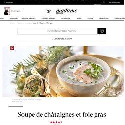 Recette soupe de châtaignes et foie gras