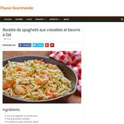 Recette de spaghetti aux crevettes et beurre à l'ail