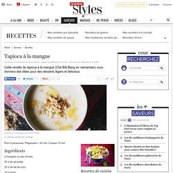 Recette de tapioca à la mangue - L'Express Styles