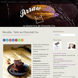 Recette : Tarte au Chocolat Cru - Rrraw Blog